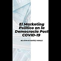 EL MARKETING POLÍTICO EN LA DEMOCRACIA POST COVID19 (Spanish Edition)
