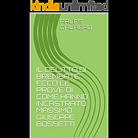 IL DELITTO DI BREMBATE: ECCO LE PROVE DI COME HANNO INCASTRATO MASSIMO GIUSEPPE BOSSETTI (Italian Edition) book cover