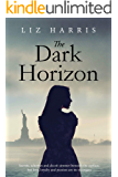 The Dark Horizon: A sweeping saga set between the wars (The Linford Series Book 1)