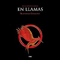 En llamas (JUEGOS DEL HAMBRE nº 2) (Spanish Edition)