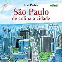 São Paulo: de colina a cidade