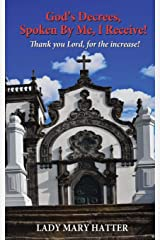 God's Decrees Spoken by Me, I Receive!: Thank You Lord, for the Increase! Paperback