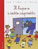 Il lupo e i sette capretti. Ediz. illustrata