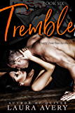 TREMBLE, BOOK SIX (AN ENEMIES TO LOVERS DARK ROMANCE)