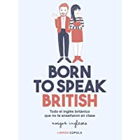 Born to speak British: Todo el inglés británico que no te enseñaron en clase (Hobbies)