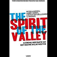 The spirit of the valley: overdonderende inspiratie uit het nieuwe wilde Westen (voor ondernemende pioniers van morgen)
