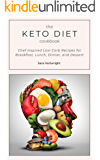 The Keto Diet Cookbook: Chef Inspired Low-Carb Recipes for Breakfast, Lunch, Dinner, and Dessert