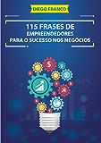 115 Frases de Empreendedores Para o Sucesso nos Negócios