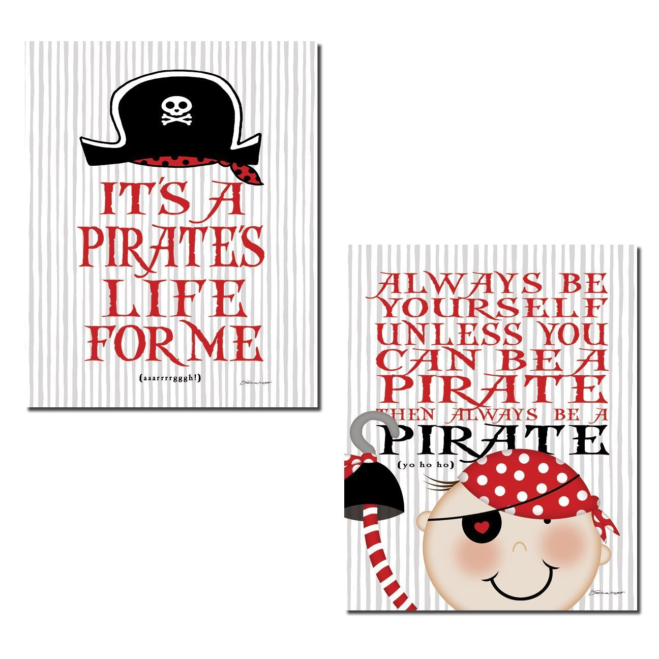Adorable ''It's A Pirate's Life For Me'' And ''Be Yourself Unless You Can Be A Pirate'' Set; Perfect for a Child's Room or Nursery: Two 11x14in Poster Prints