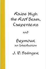 Raise High the Roof Beam, Carpenters and Seymour: An Introduction Kindle Edition