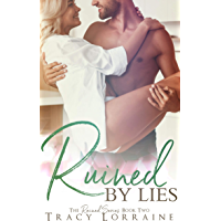 Ruined By Lies: A Single Dad Small Town Romance