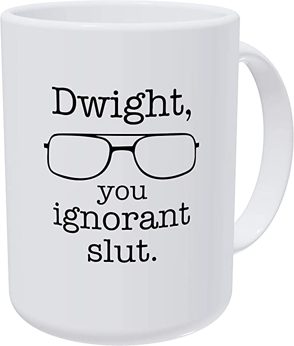 Willcallyou Dwight You Ignorant Michael Scott's Safety With Glasses The Office 15 Ounces Double Side Printed Funny White Coffee Mug