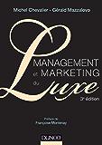 Management et Marketing du luxe - 3e éd. (Marketing sectoriel)