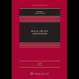 Wills Trusts & Estates, Tenth Edition (Aspen Casebook Series)