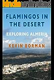 FLAMINGOS IN THE DESERT: EXPLORING ALMERIA