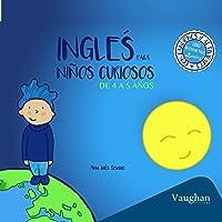 Inglés para niños curiosos 4-5 años [English for Curious Children 4-5 Years Old]