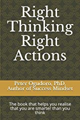 Right Thinking Right Actions: The book that helps you realise that you are smarter than you think Paperback