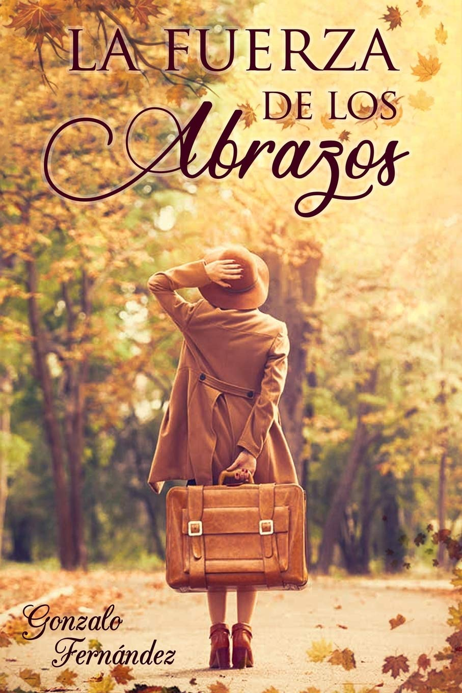 LA FUERZA DE LOS ABRAZOS: Amazon.es: Fernández, Gonzalo: Libros