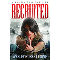 Recruited (The Rayna Tan Action Thriller Series Book 1) (English Edition)