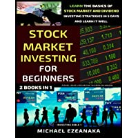 Stock Market Investing For Beginners (2 Books In 1): Learn The Basics Of Stock Market And Dividend Investing Strategies…