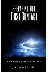 Preparing for First Contact: Landing in a Frequency Near You Kindle Edition