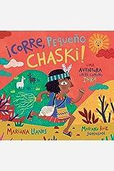 ¡Corre, Pequeño Chaski!: Una Aventura En El Camino Inka (Spanish Edition) Paperback