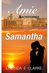 Samantha: The Amie Backstories Kindle Edition