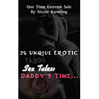25 Unique EROTIC Taboo Sex Tales: Daddy's Time...: 1 Time Extreme Sale (English Edition)