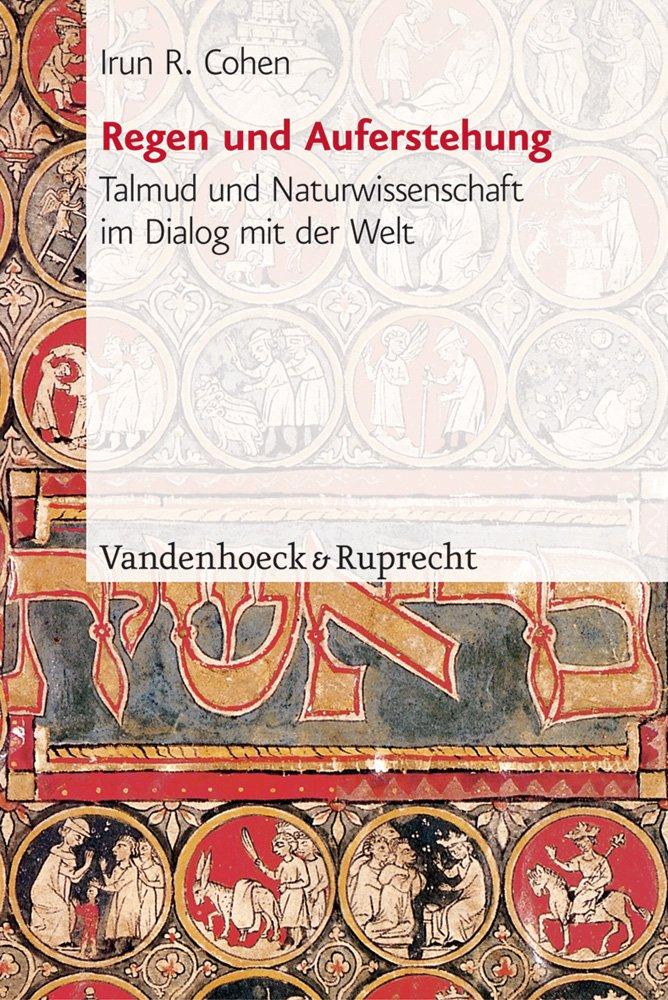 Regen und Auferstehung. Talmud und Naturwissenschaft im Dialog mit der Welt