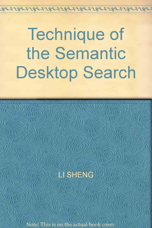 Read Online Technique of the Semantic Desktop Search PDF