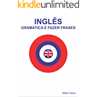 Inglês – Gramática e Fazer Frases (Semanas do Inglês Livro 2)