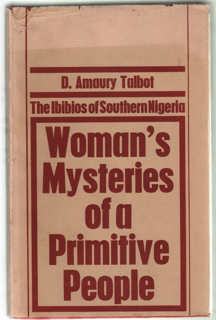 Woman's Mysteries of a Primitive People: The Ibibios of Southern Nigeria [Cass Library of African Studies, General Studies No. 57]