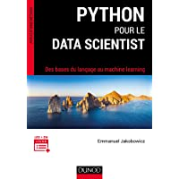 Python pour le data scientist - Des bases du langage au machine learning