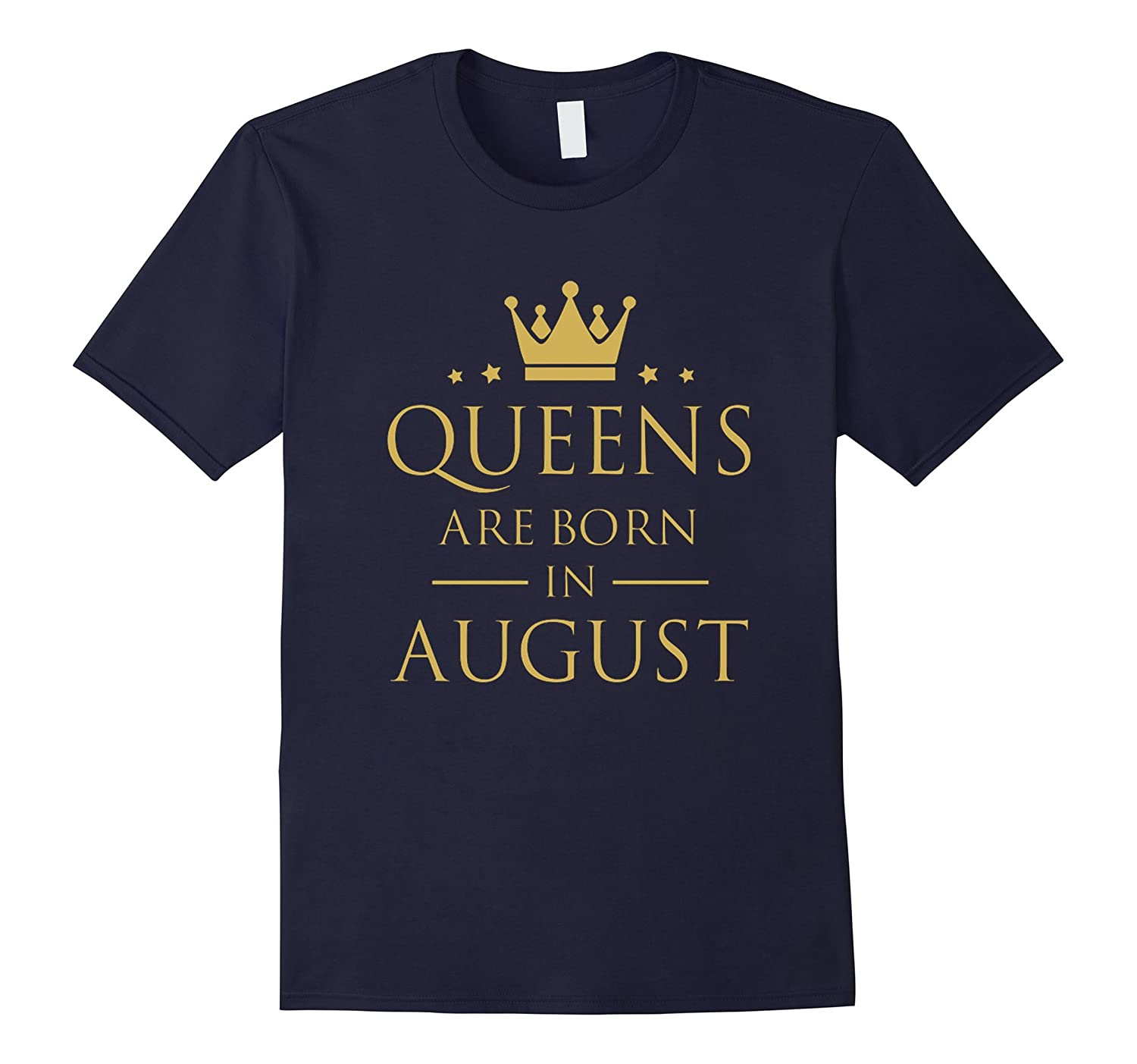 August birthday t shirt, Queens Are Born In August T Shirt-TH