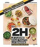 En 2h je cuisine pour toute la semaine spécial débutants: 10 semaines de menus - 50 recettes inratables