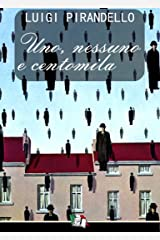 Uno, nessuno e centomila (Italian Edition) Kindle Edition