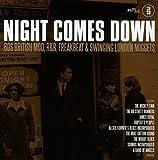 Night Comes Down: 60 British Mod, R&B, Freakbeat & Swinging London Nuggets