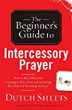 Becoming A Prayer Warrior A Guide To Effective And