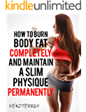 metabolism plan: How to Burn Body Fat Completely and Maintain a Slim Physique Permanently