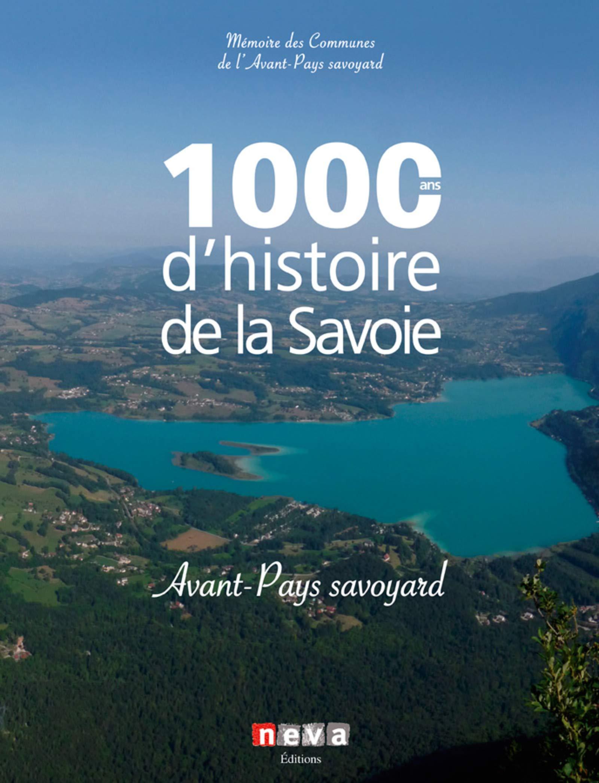 Amazon.fr - 1000 ans d'histoire de la savoie - Avant pays Savoyard - NEVA -  Livres