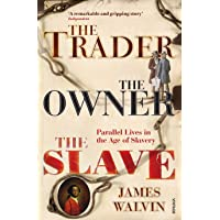 The Trader, The Owner, The Slave: Parallel Lives in the Age of Slavery