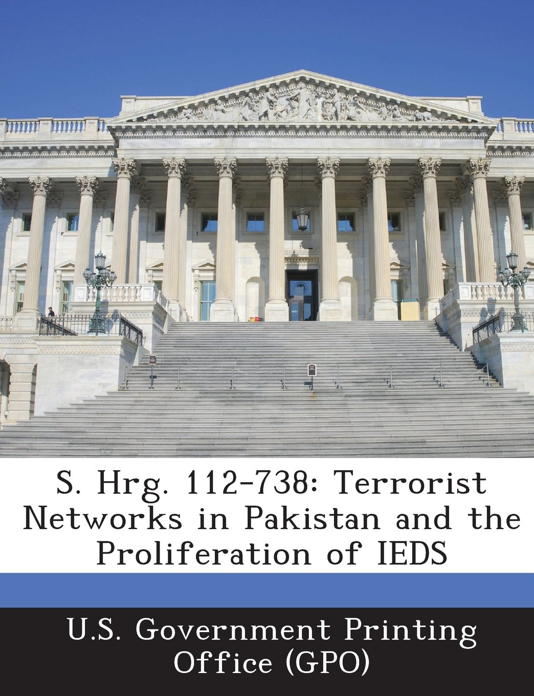 Download S. Hrg. 112-738: Terrorist Networks in Pakistan and the Proliferation of Ieds ebook