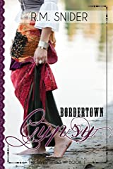 Bordertown Gypsy (The River Series) Paperback