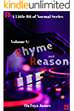 A Little Bit of Normal Series: Volume 5: Rhyme and Reason