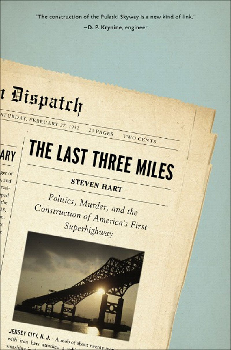Download The Last Three Miles: Politics, Murder, and the Construction of America's First Superhighway ebook