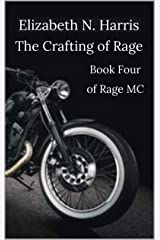 The Crafting of Rage (Rage MC Book 4) Kindle Edition