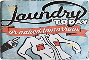 PXIYOU Laundry Today or Naked Tomorrow Vintage Metal Sign Novelty Cloth Home Bathroom Wash Room Laundry Room Decor 8X12Inch