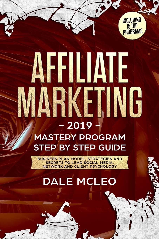 AFFILIATE MARKETING 2019: Mastery program Step by Step