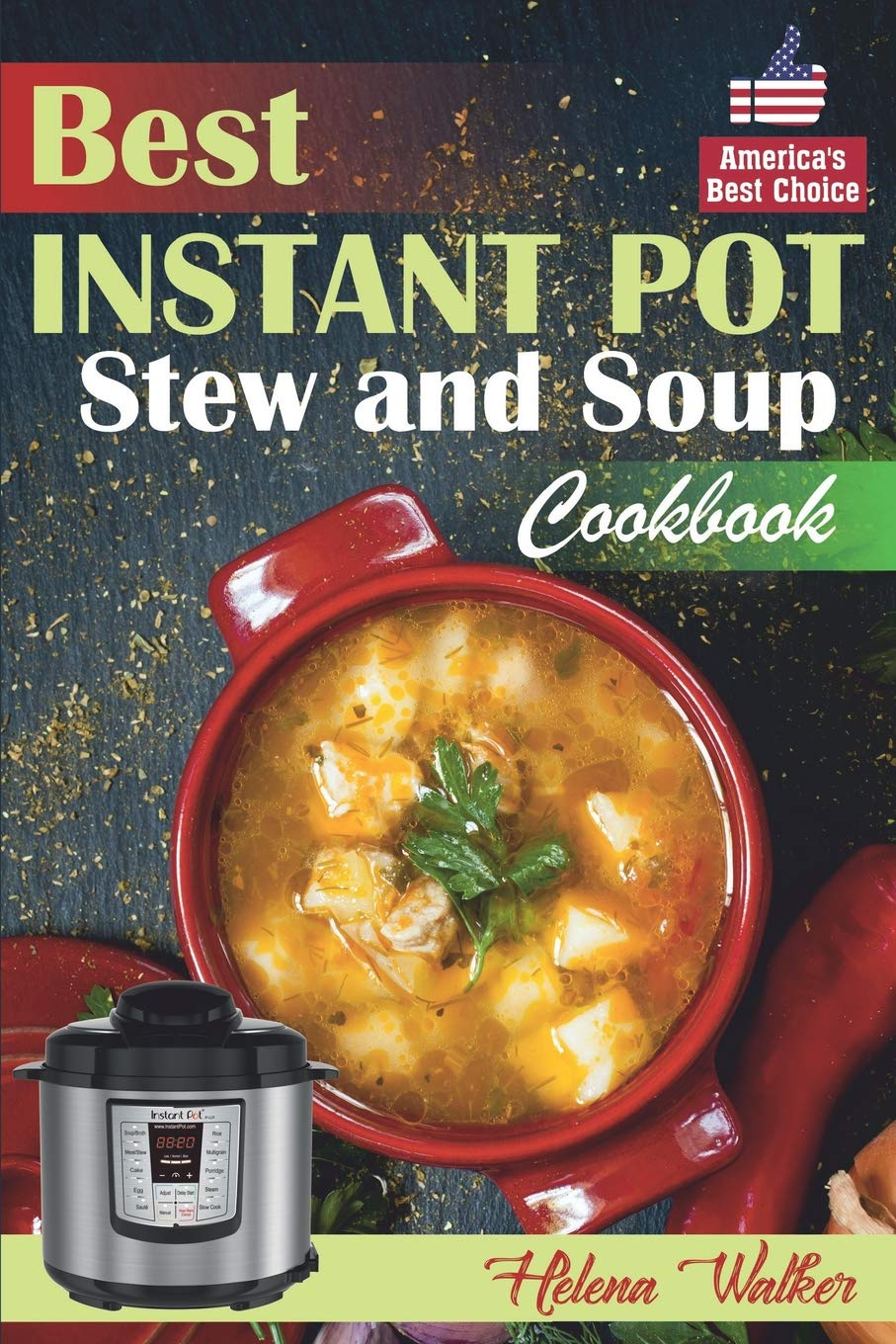 Best Instant Pot Stew And Soup Cookbook  Healthy And Easy Soup And Stew Recipes For Pressure Cooker.