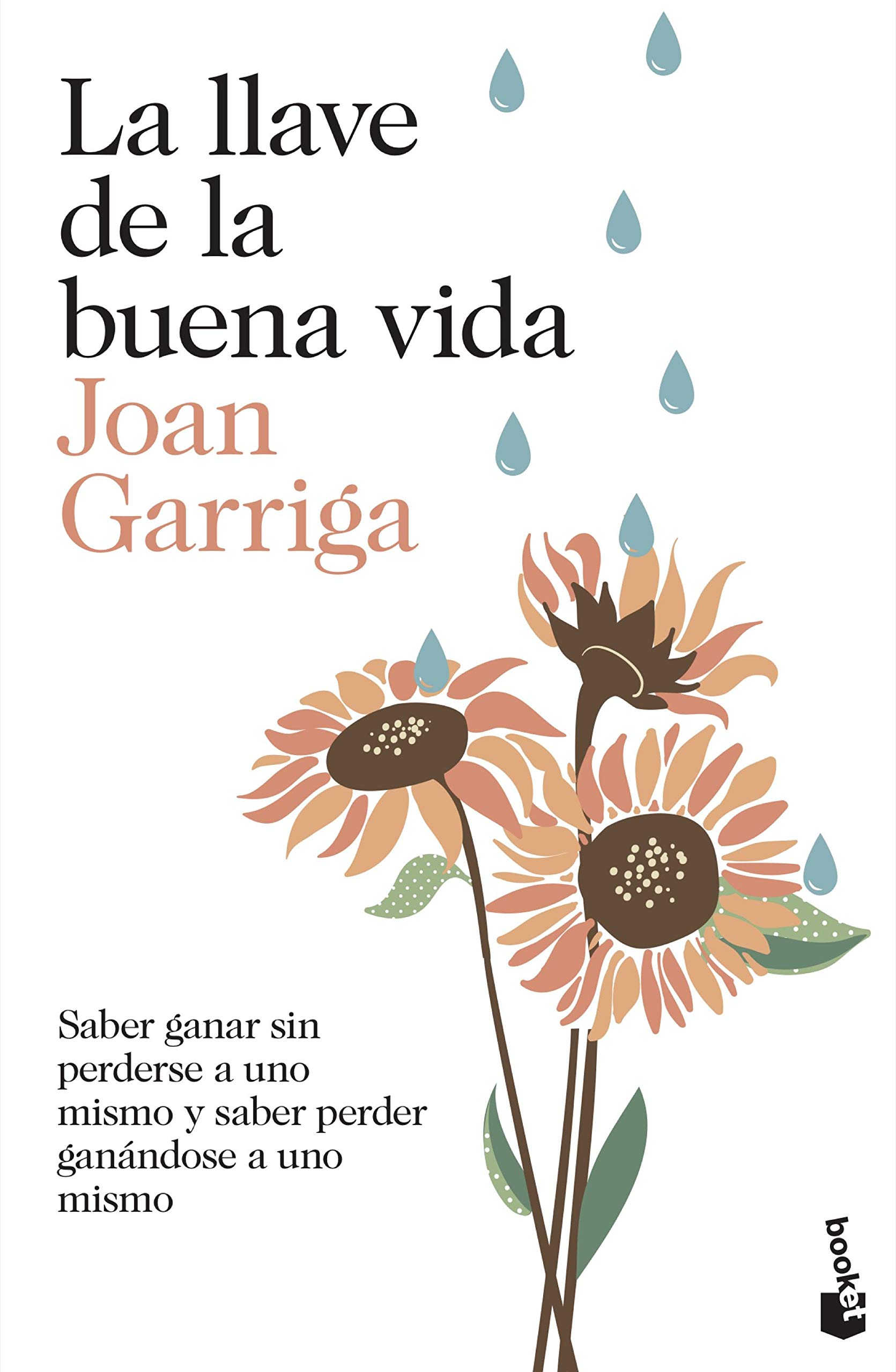 La llave de la buena vida: Saber ganar sin perderse a uno mismo y saber  perder ganándose a uno mismo: 1 Prácticos: Amazon.es: Joan Garriga: Libros